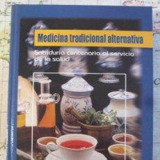 Libros de segunda mano: MEDICINA TRADICIONAL ALTERNATIVA: SABIDURIA CENTENARIA AL SERVICIO DE LA SALUD-AUPPER. Lote 161206182