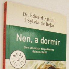 Libros de segunda mano: NEN A DORMIR - EDUARD ESTIVILL . Lote 161254518