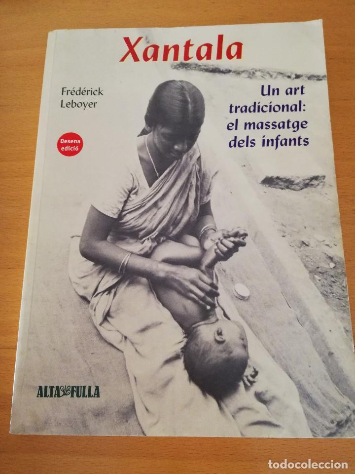 XANTALA. UN ART TRADICIONAL: EL MASSATGE DELS INFANTS (FRÉDÉRICK LEBOYER) (Libros de Segunda Mano - Ciencias, Manuales y Oficios - Medicina, Farmacia y Salud)