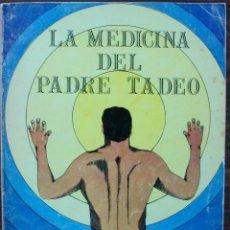Libros de segunda mano: LA MEDICINA DEL PADRE TADEO. MANUEL LEZAETA ACHARAN. Lote 161556874