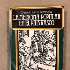 Livres d'occasion: LA MEDICINA POPULAR EN EL PAIS VASCO. IGNACIO MARÍA BARRIOLA. EDICIONES VASCAS ARGITALETXEA 1979.. Lote 161702446