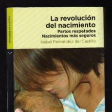 Livros em segunda mão: LA REVOLUCIÓN DEL NACIMIENTO POR ISABEL FERNÁNDEZ DEL CASTILLO (1ª EDICIÓN: OCTUBRE, 2008). Lote 161716506