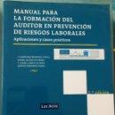 Libros de segunda mano: MANUAL PARA LA FORMACION DEL AUDITOR EN PREVENCION DE RIESGOS LABORALES - 2ª EDICION - LEX NOVA. Lote 162507054