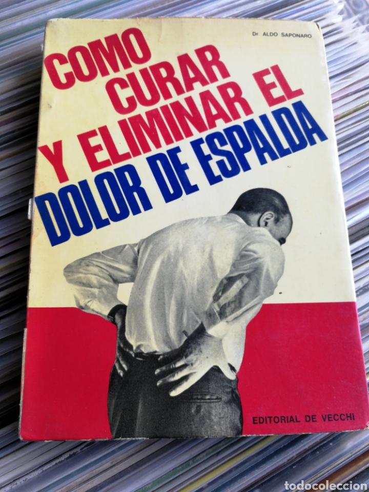 COMO CURAR Y ELIMINAR EL DOLOR DE ESPALDA- DR.SAPONARO, EDITORIAL DE VECCHI, 1971. (Libros de Segunda Mano - Ciencias, Manuales y Oficios - Medicina, Farmacia y Salud)