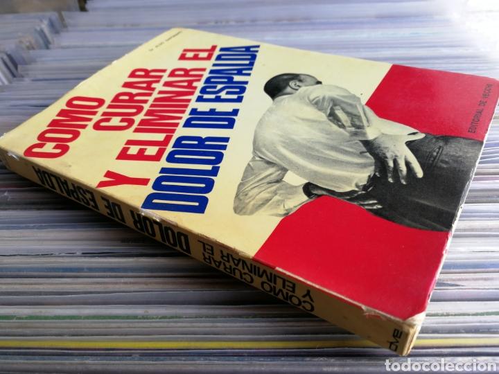 Libros de segunda mano: COMO CURAR Y ELIMINAR EL DOLOR DE ESPALDA- DR.SAPONARO, EDITORIAL DE VECCHI, 1971. - Foto 4 - 162566913