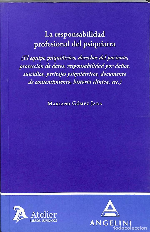 RESPONSABILIDAD PROFESIONAL DEL PSIQUIATRA (EL EQUIPO PSIQUIÁTRICO, DERECHOS DE (Libros de Segunda Mano - Ciencias, Manuales y Oficios - Medicina, Farmacia y Salud)