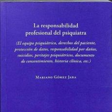 Libros de segunda mano: RESPONSABILIDAD PROFESIONAL DEL PSIQUIATRA (EL EQUIPO PSIQUIÁTRICO, DERECHOS DE. . EL EQUIPO PSIQUIÁ. Lote 162731746