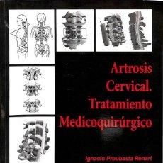 Libros de segunda mano: ARTROSIS CERVICAL TRATAMIENTO MEDICOQUIRURGICO. Lote 162740693