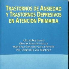Libros de segunda mano: TRASTORNOS DE ANSIEDAD Y TRASTORNOS DEPRESIVOS EN ATENCIÓN PRIMARIA. Lote 162742412