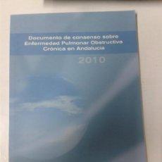Libros de segunda mano: DOCUMENTO DE CONSENSO SOBRE ENFERMEDAD PULMONAR OBSTRUCTIVA CRONICA EN ANDALUCIA. Lote 162775590