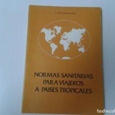 Libros de segunda mano: NORMAS SANITARIAS PARA VIAJEROS A PAISES TROPICALES. DR JOSE LUIS BADA AINSA. Lote 163509342