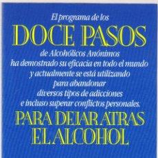 Libros de segunda mano: DOCE PASOS PARA DEJAR ATRAS EL ALCOHOL - ALCOHOLICOS ANONIMOS - URANO 1991. Lote 163541278