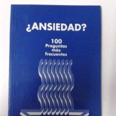 Libros de segunda mano: ¿ANSIEDAD? 100 PREGUNTAS MÁS FRECUENTES. Lote 163565958