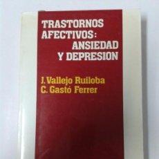 Libros de segunda mano: TRASTORNOS AFECTIVOS: ANSIEDAD Y DEPRESION - J. VALLEJO RUILOBA-C. GASTÓ FERRER. Lote 163599698