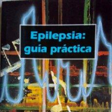Libros de segunda mano: EPILEPSIA: GUÍA PRÁCTICA. Lote 163958437
