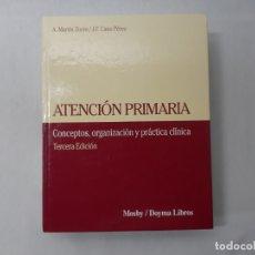 Libros de segunda mano: ATENCIÓN PRIMARIA CONCEPTOS, ORGANIZACIÓN Y PRÁCTICA CLÍNICA POR A. MARTÍN ZURRO (1994) - MARTÍN ZUR. Lote 163956573