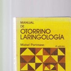 Libros de segunda mano: MANUAL DE OTORRINOLARINGOLOGIA - MICHEL PORTMANN - TORAY-MASSON 1976 / ILUSTRADO. Lote 164509930