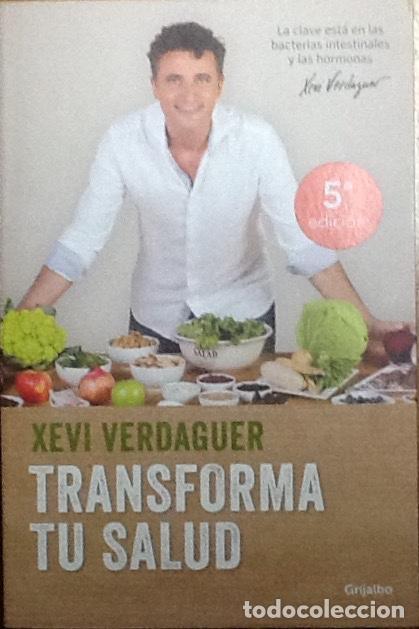 Transforma Tu Salud Xevi Verdaguer Grijalbo Comprar Libros De Medicina Farmacia Y Salud En Todocoleccion 164607578