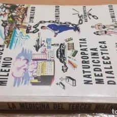 Libros de segunda mano: LA MEDICINA TERCER MILENIO/ NATUROPATIA MEDICINA DIALECTICA / EFRAIN MELARA MENDEZ. Lote 165100262