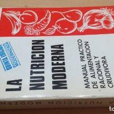 Libros de segunda mano: LA NUTRICION MODERNA/ MANUAL PRACTICO ALIMENTACION RACIONAL Y CRUDIVORA/ HOMEOPATIA NATURISMO. Lote 165109318