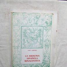 Libros de segunda mano - LA MEDICINA ESPAÑOLA RENACENTISTA DE LUIS S. GRANJEL - 165120674