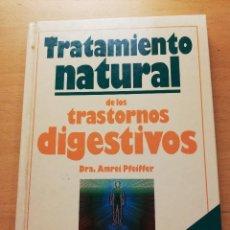 Libros de segunda mano: TRATAMIENTO NATURAL DE LOS TRASTORNOS DIGESTIVOS (DRA. AMREI PFEIFFER). Lote 165200162