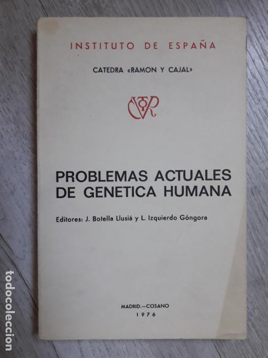PROBLEMAS ACTUALES DE GENÉTICA HUMANA. - J. BOTELLA LLUISÁ. L. IZQUIERDO GÓNGORA., (Libros de Segunda Mano - Ciencias, Manuales y Oficios - Medicina, Farmacia y Salud)