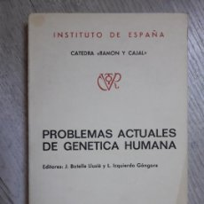 Libros de segunda mano: PROBLEMAS ACTUALES DE GENÉTICA HUMANA. - J. BOTELLA LLUISÁ. L. IZQUIERDO GÓNGORA.,. Lote 165207634