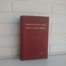 Libros de segunda mano: MEDICINA PREVENTIVA Y SOCIAL.HIGIENE Y SANIDAD AMBIENTAL.TOMO I. G. PIEDROLA GIL, G. PIEDROLA ANGULO. Lote 165283554