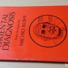 Libros de segunda mano: INTRODUCTION ORIENTAL DIAGNOSIS/ MICHIO KUSHI/ EN INGLES/ HOMEOPATIA NATURISMO/ H303. Lote 165355434