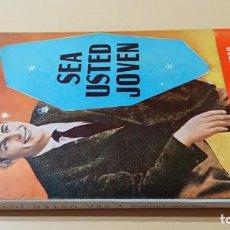 Libros de segunda mano: SEA USTED JOVEN/ DOCTOR LAGUNA/ HOMEOPATIA NATURISMO/ / H303. Lote 165357890