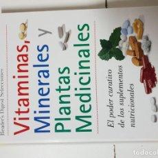 Libros de segunda mano: VITAMINAS MINERALES Y PLANTAS MEDICINALES. EL PODER CURATIVO DE LOS SUPLEMENTOS NUTRICIONALES. Lote 194514572
