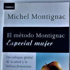 Libros de segunda mano: MICHEL MONTIGNAC - EL MÉTODO MONTIGNAC ESPECIAL MUJER. Lote 165592378