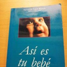 Libros de segunda mano: ASÍ ES TU BEBÉ (FERNANDO FOLCH BLANCH). Lote 165633450
