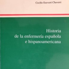 Libros de segunda mano: HISTORIA DE LA ENFERMERÍA ESPAÑOLA E HISPANOAMERICANA - C. ESEVERRI - UNIVERSITAS, 1995 - DIFÍCIL. Lote 165790622