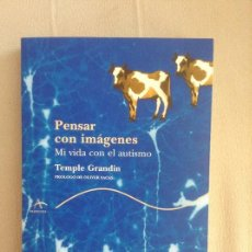 Libros de segunda mano: PENSAR CON IMAGENES MI VIDA CON EL AUTISMO TEMPLE GRANDIN. Lote 166267766