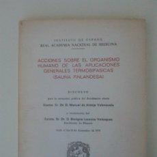 Libros de segunda mano: ACCIONES SOBRE EL ORGANISMO HUMANO DE LAS APLICACIONES GENERALES TERMOBIFASICAS. MANUEL DE ARMIJO.. Lote 166403682