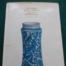 Libri di seconda mano: PAGINAS DE LA HISTORIA DE LA FARMACIA. Lote 166778558