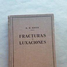 Libros de segunda mano: FRACTURAS Y LUXACIONES,K.H.BAUER,EDITORIAL LABOR. Lote 166818222