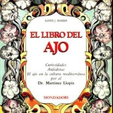 Libros de segunda mano: LLOYD HARRIS : EL LIBRO DEL AJO (MONDADORI, 1988) . Lote 166927468