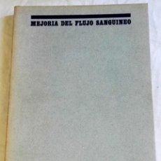 Libros de segunda mano: MEJORIA DEL FLUJO SANGUINEO, RHEOMACRODEX - INSTITUTO DE BIOLOGÍA Y SUEROTERAPIA 1969. Lote 166982524