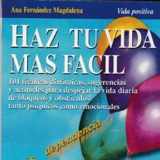Libros de segunda mano: HAZ TU VIDA MAS FÁCIL - ANA FERNÁNDEZ - ROBIN BOOK ED. 2000 / AUTOAYUDA. Lote 167145208
