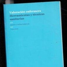 Libros de segunda mano: VALORACIÓN ENFERMERA, HERRAMIENTAS Y TÉCNICAS SANITARIAS. Lote 167300850