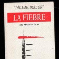 Libros de segunda mano: LA FIEBRE, MANUEL LEAL. Lote 167300854