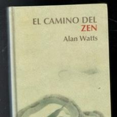 Libros de segunda mano: EL CAMINO DEL ZEN, ALAN WALTTS. Lote 167301100
