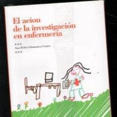 Libros de segunda mano: EL AEIOU DE LA INVESTIGACIÓN EN ENFERMERÍA, ANA BELÉN SALAMANCA CASTRO. Lote 167301368