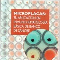Libros de segunda mano: MICROPLACAS: SU APLICACIÓN EN INMUNOHEMATOLOGÍA BÁSICA DE BANCO DE SANGRE, ELENA FRANCO. Lote 167301618