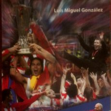 Libros de segunda mano: LUIS MIGUEL GONZÁLEZ - LAS MEJORES ANÈCDOTAS DEL ATLÉTICO DE MADRID. Lote 167672148