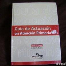 Libros de segunda mano: GUÍA DE ACTUACIÓN EN ATENCIÓN PRIMARIA. Lote 167709324