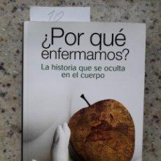 Libros de segunda mano: ¿POR QUE ENFERMAMOS? LA HISTORIA QUE SE OCULTA EN EL CUERPO.LUIS CHIOZA. ED. TXALAPARTA 2010 . Lote 167776164